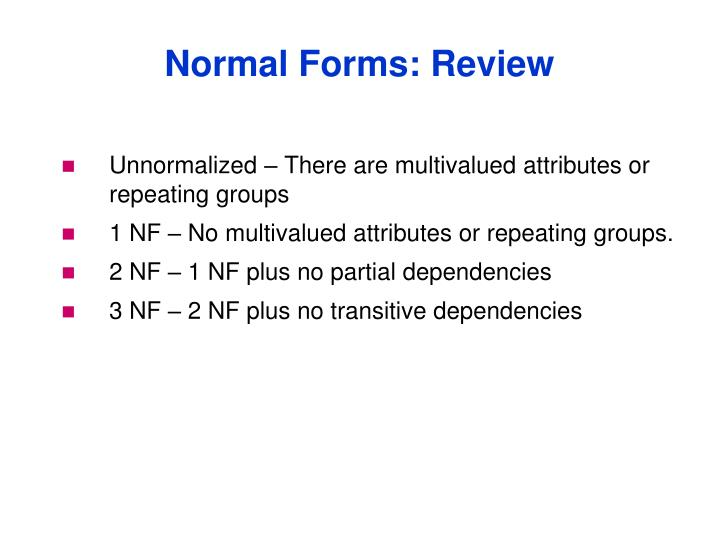Unnormalized – There are multivalued attributes or repeating groups