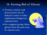 14 getting rid of ghosts