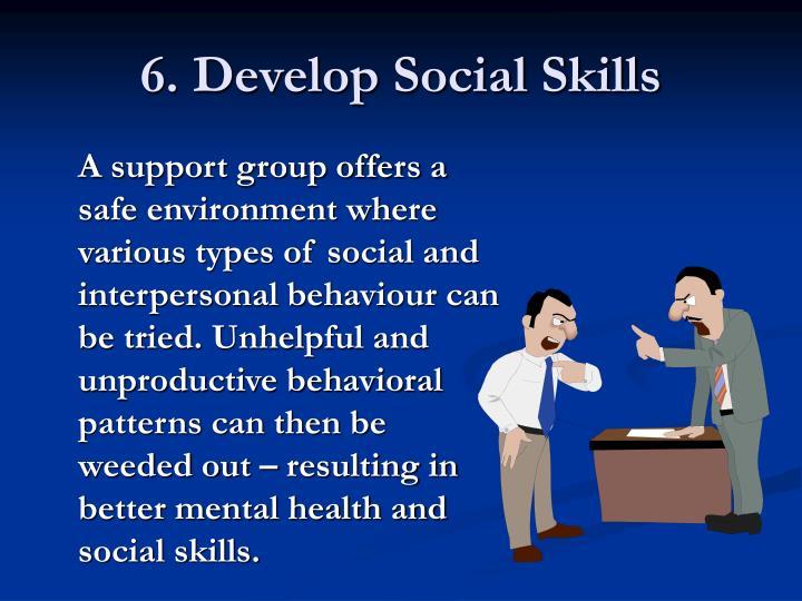 6. Develop Social Skills