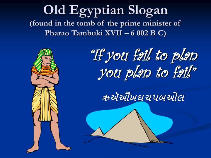 Old Egyptian Slogan