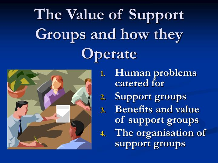 the value of support groups and how they operate