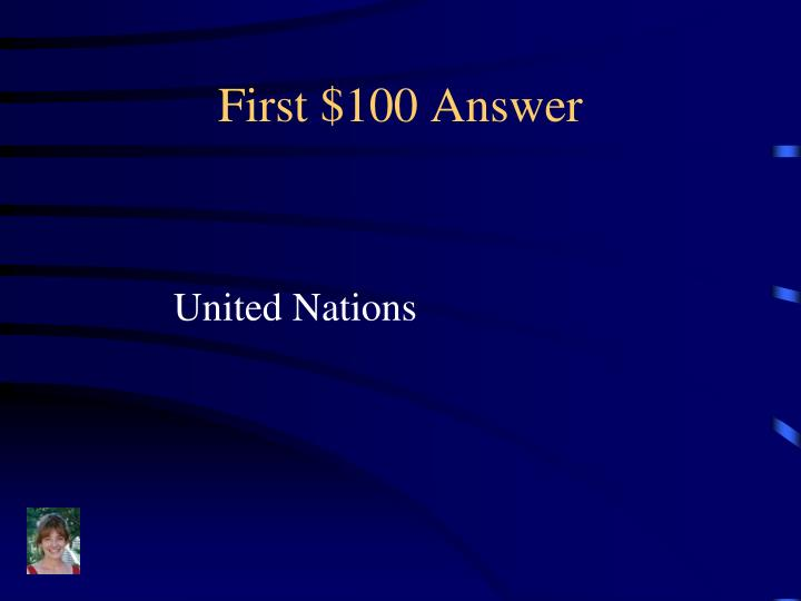 First $100 Answer
