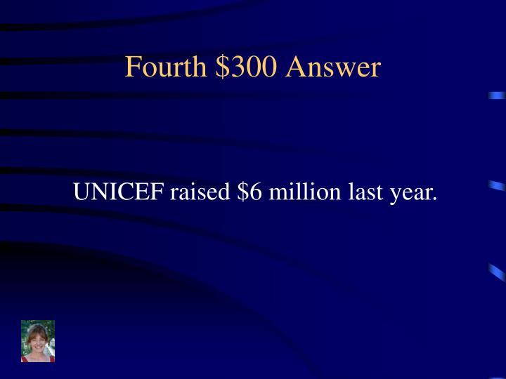Fourth $300 Answer