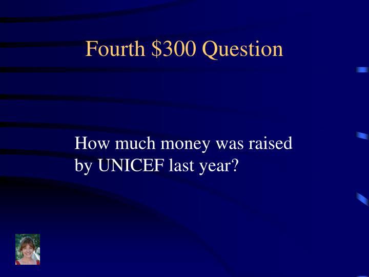 Fourth $300 Question