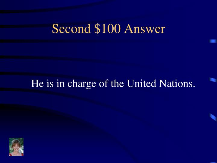 Second $100 Answer
