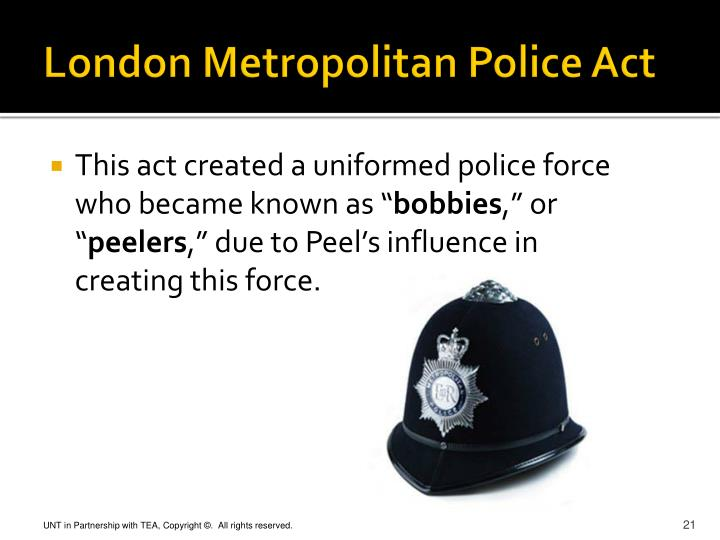 the metropolitan police act of 1829 London's metropolitan police, established in 1829, led to the establishment of local police forces elsewhere.