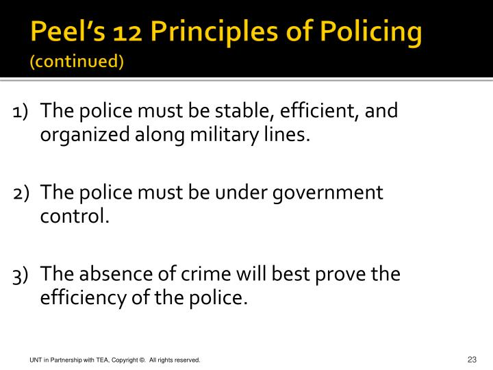 sir robert peel's nine principles for Nine (9) principles of policing by the father of modern police, sir robert peel for the lmp in 1829 as they were published in 1901 by wl melville lee.