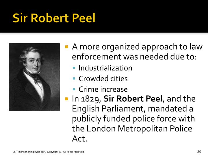 the impact of sir robert peel on american policing and its history The impact of sir robert peel on american policing and its history nbsp was born in bury lancashire england february 5 1788 his family made a living by working weavers.