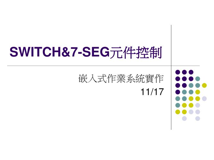 Switch 7 seg