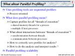what about parallel profiling
