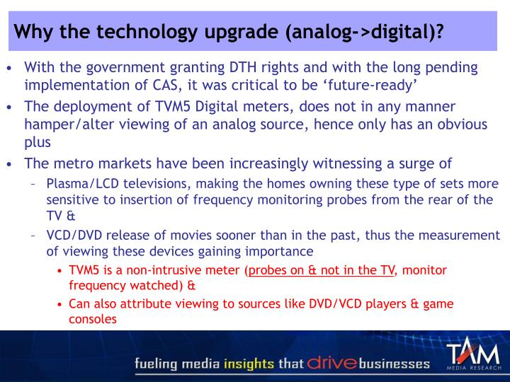 Why the technology upgrade (analog->digital)?
