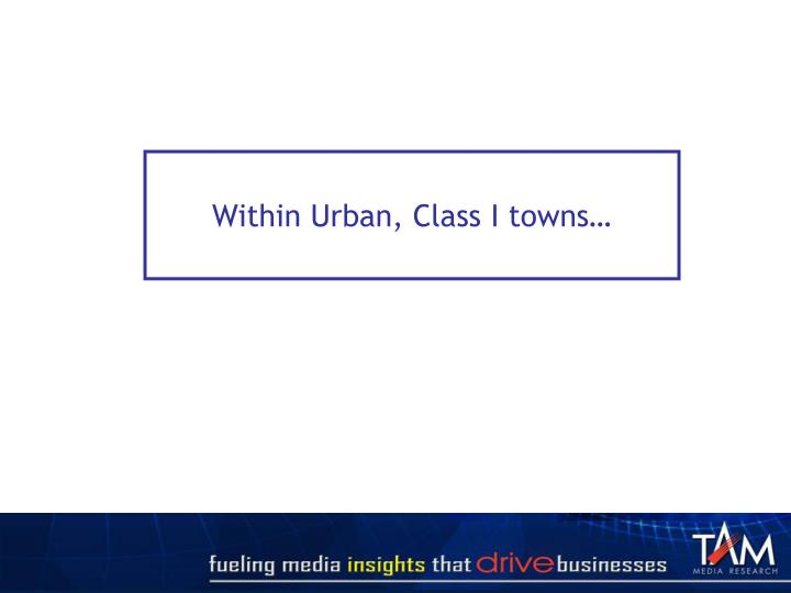 Within Urban, Class I towns…