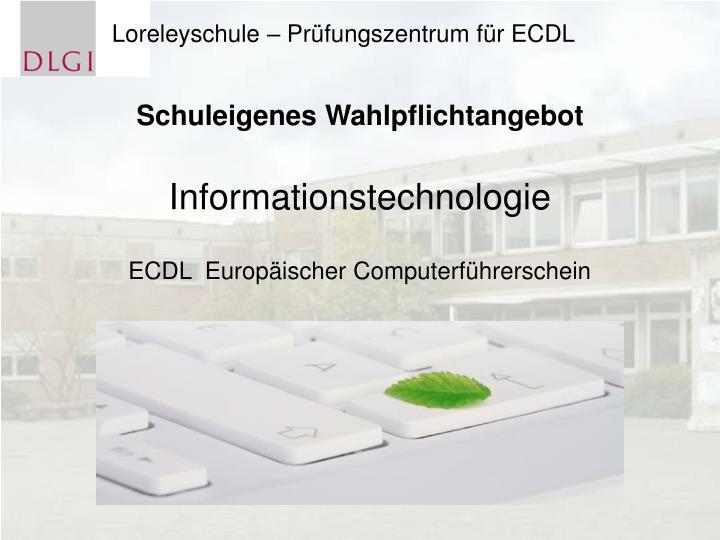 Loreleyschule – Prüfungszentrum für ECDL