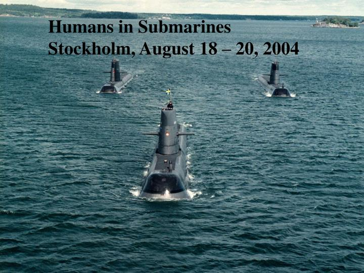 Humans in Submarines