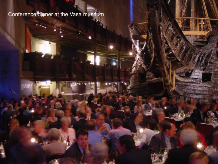 Conference dinner at the Vasa museum