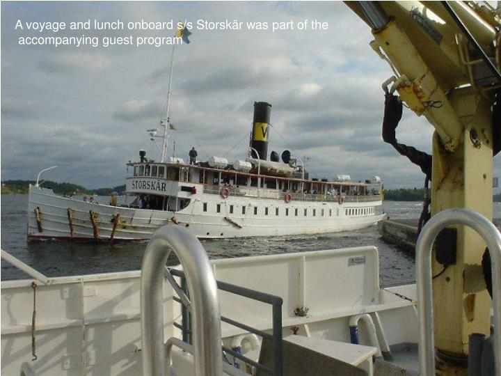 A voyage and lunch onboard s/s Storskär was part of the