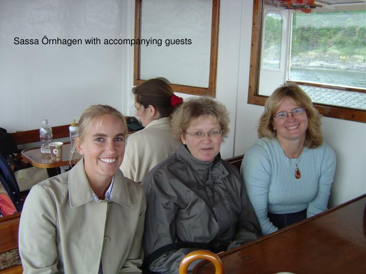 Sassa Örnhagen with accompanying guests
