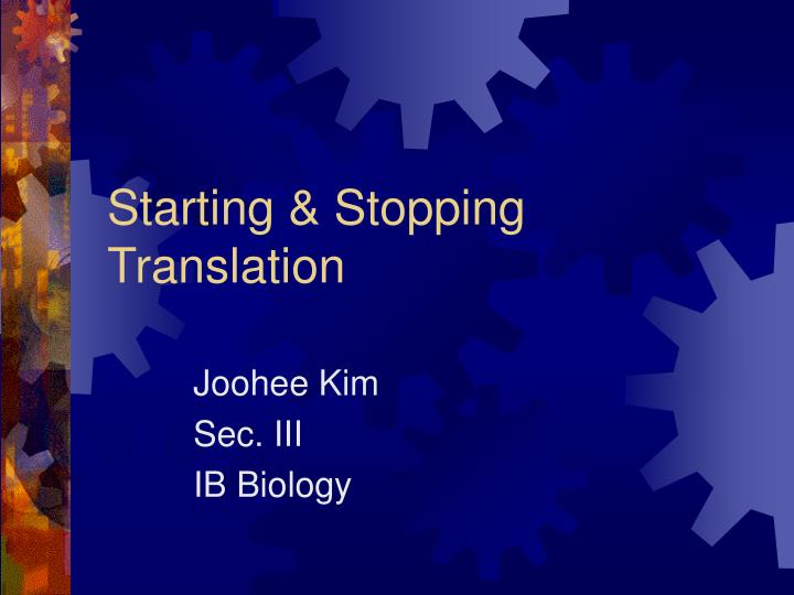Starting stopping translation