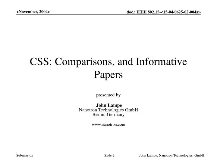 CSS: Comparisons, and Informative Papers
