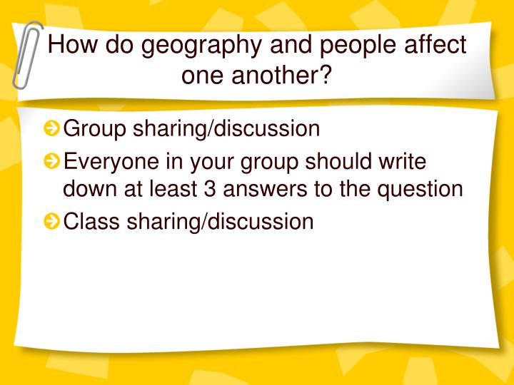 How do geography and people affect one another?