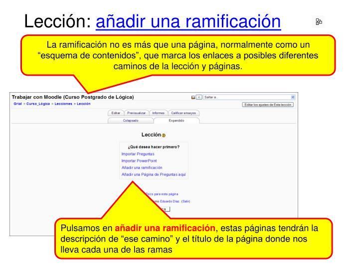"""La ramificación no es más que una página, normalmente como un """"esquema de contenidos"""", que marca los enlaces a posibles diferentes caminos de la lección y páginas."""