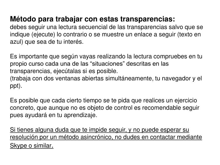 Método para trabajar con estas transparencias: