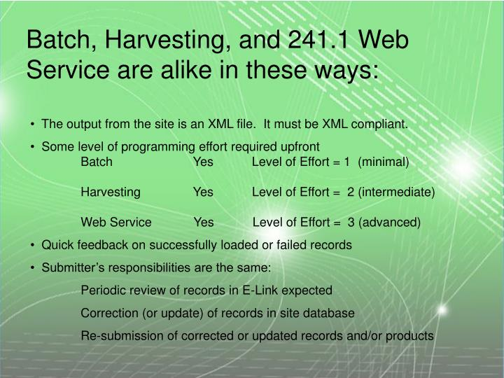 Batch, Harvesting, and 241.1 Web Service are alike in these ways: