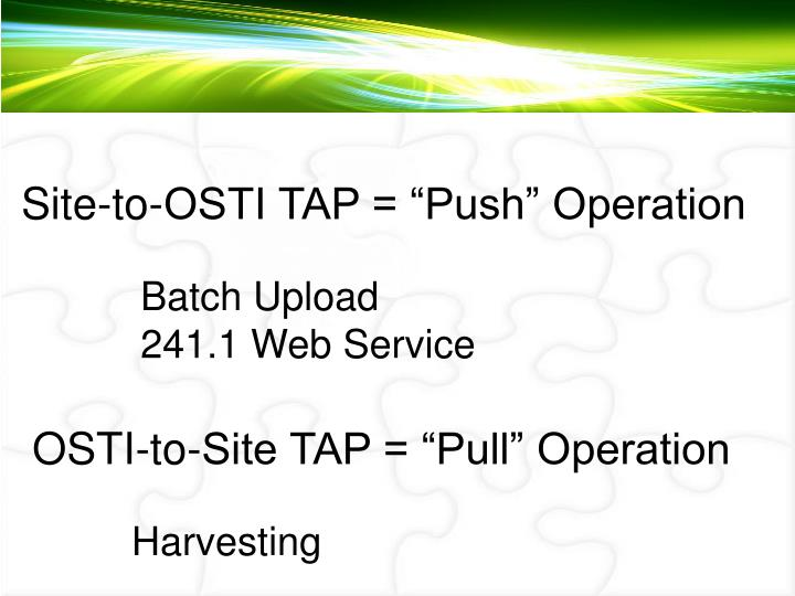 "Site-to-OSTI TAP = ""Push"" Operation"