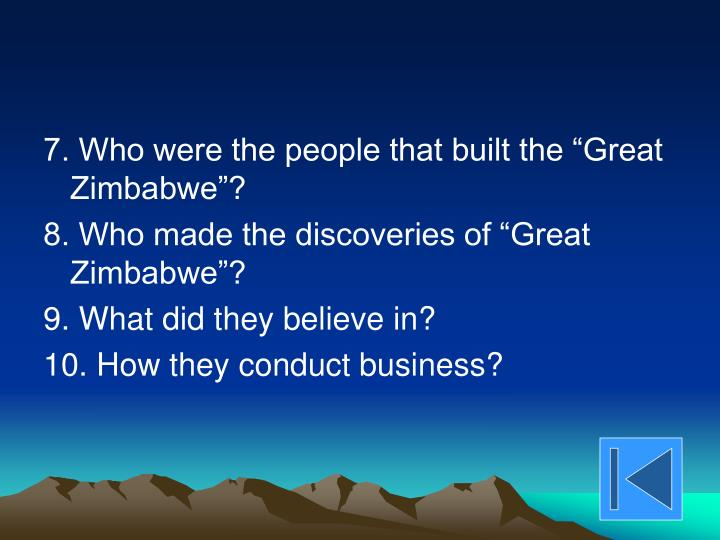 "7. Who were the people that built the ""Great               Zimbabwe""?"