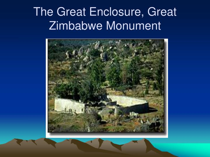 The great enclosure great zimbabwe monument