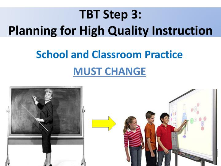 Tbt step 3 planning for high quality instruction