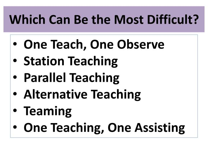 Which Can Be the Most Difficult?