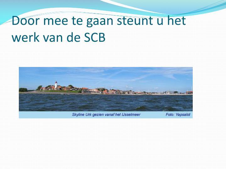 Door mee te gaan steunt u het werk van de SCB