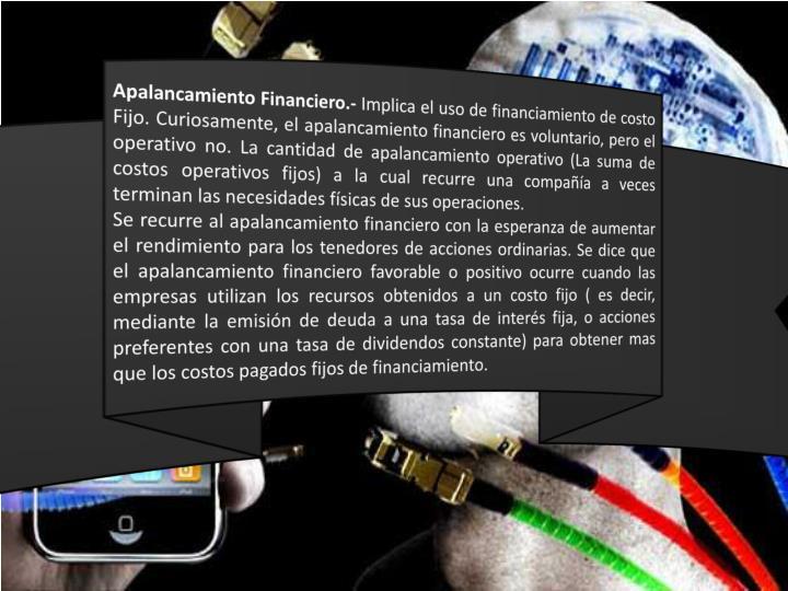 Apalancamiento Financiero.-