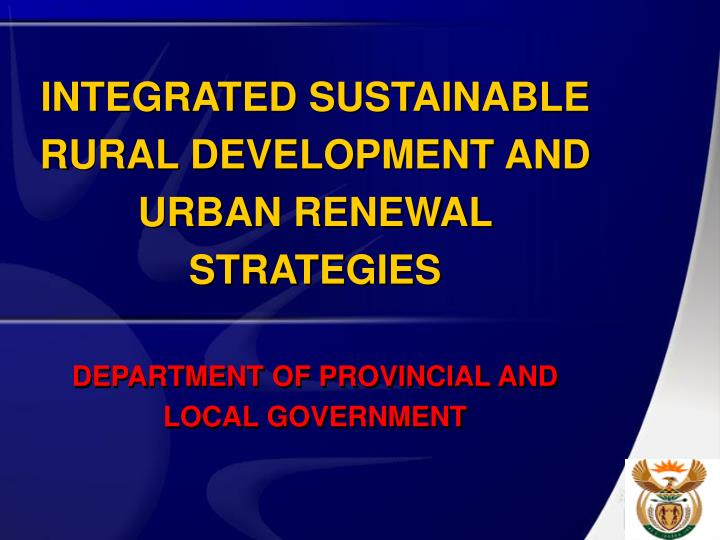 INTEGRATED SUSTAINABLE RURAL DEVELOPMENT AND