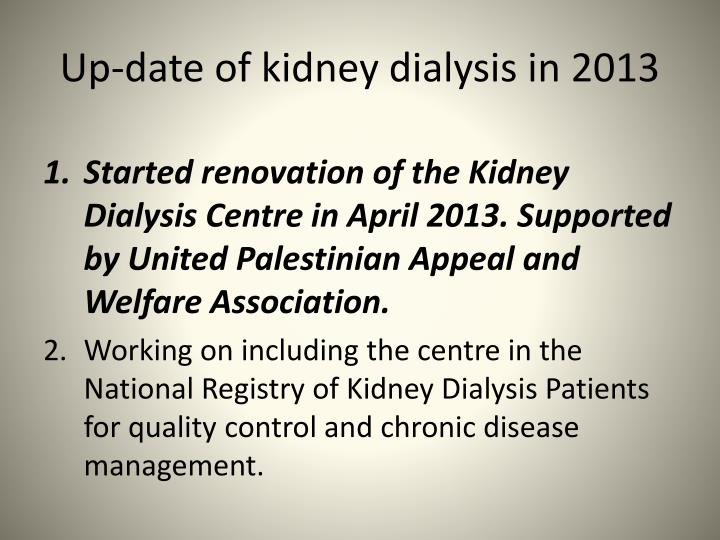 Up-date of kidney dialysis in 2013