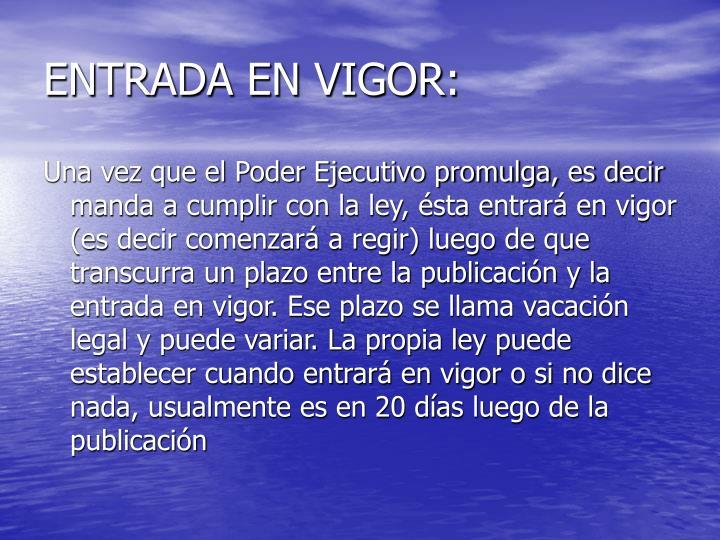 ENTRADA EN VIGOR: