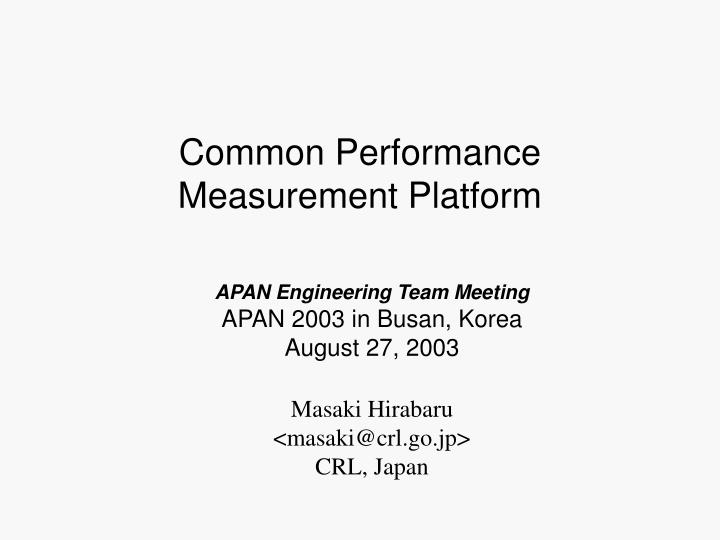 Common Performance Measurement Platform