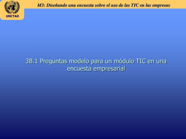 3B.1 Preguntas modelo para un módulo TIC en una encuesta empresarial