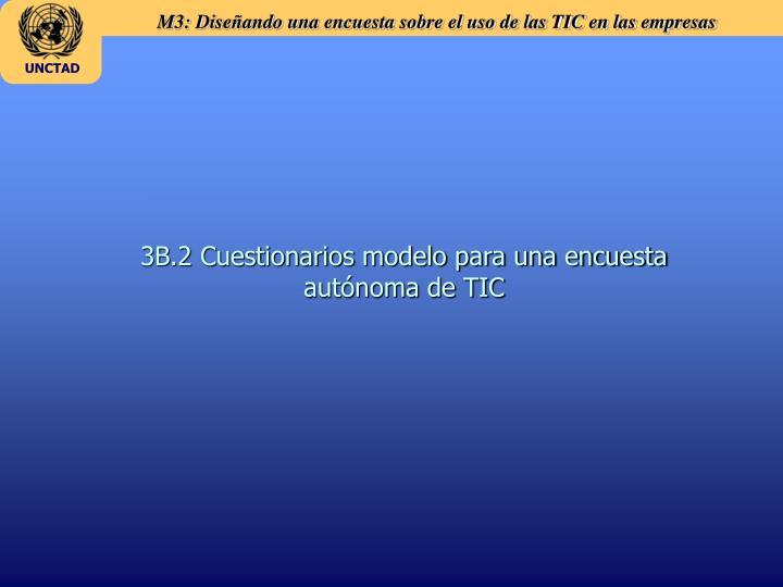 3B.2 Cuestionarios modelo para una encuesta autónoma de TIC