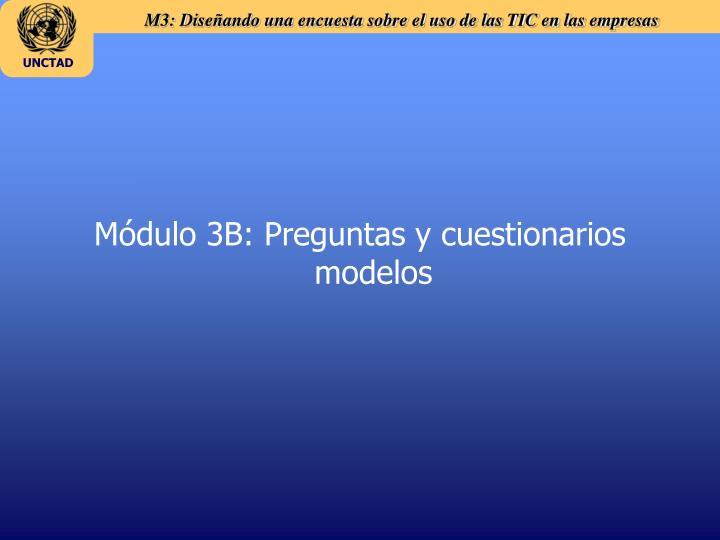 Módulo 3B: Preguntas y cuestionarios modelos