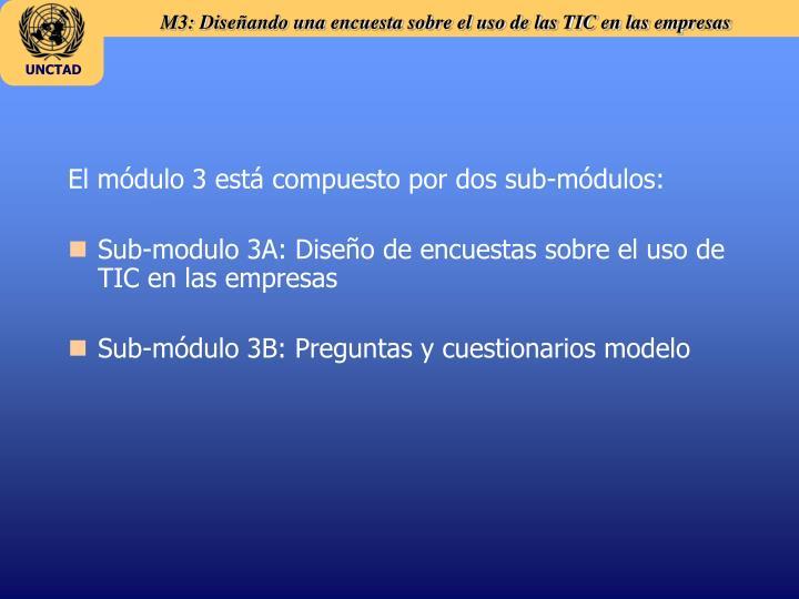 El módulo 3 está compuesto por dos sub-módulos: