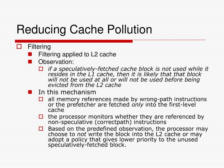 Reducing Cache Pollution