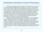 acceleration sensitivity of quartz resonators