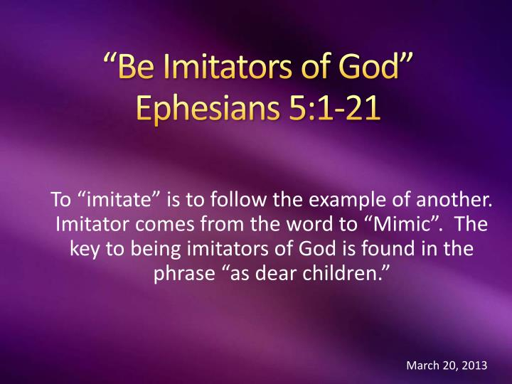 Be imitators of god ephesians 5 1 21