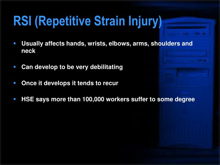 RSI (Repetitive Strain Injury)