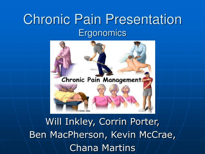 Chronic pain presentation ergonomics