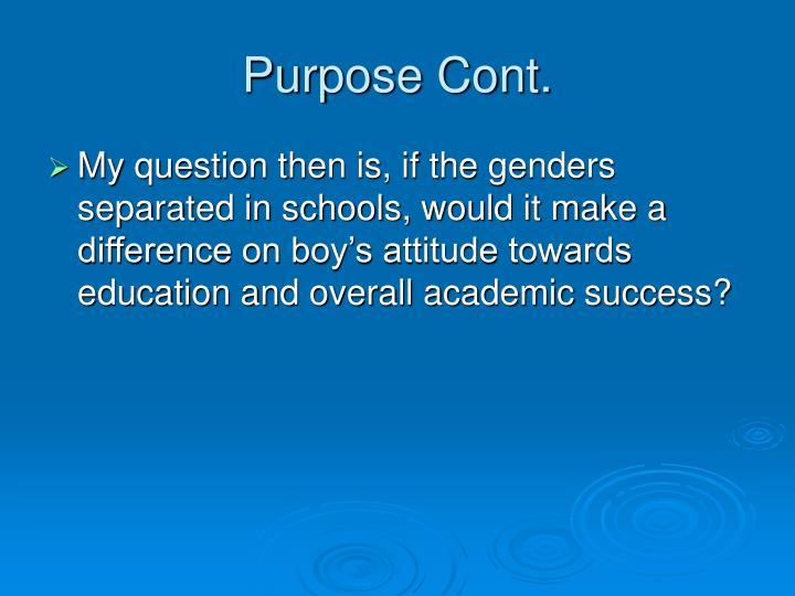Purpose Cont.