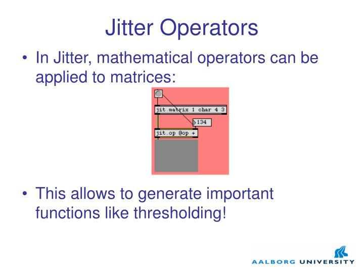 Jitter Operators