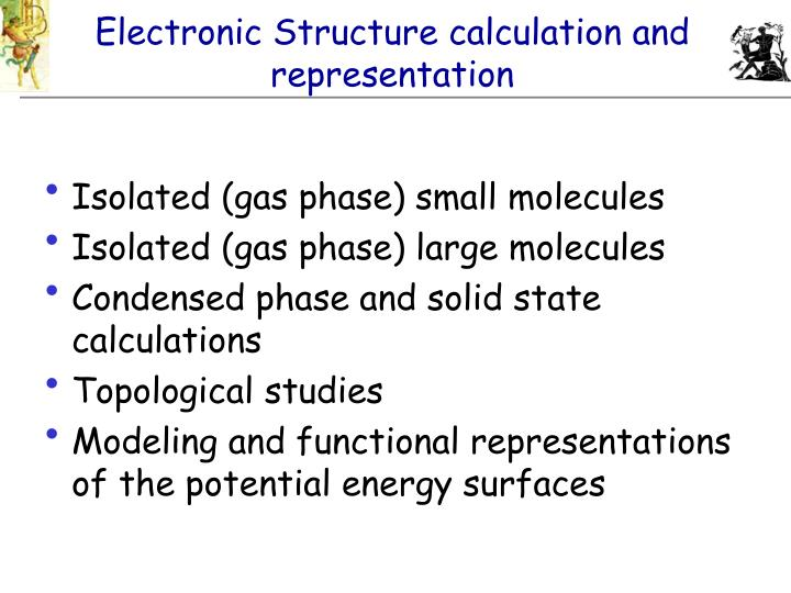 Electronic Structure calculation and representation